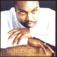 Jesus Did It  [Music Download] -     By: Tyrone Dickerson, The Christian Fellowship Choir