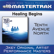 Healing Begins (Medium without background vocals)  [Music Download] -     By: Tenth Avenue North