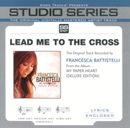 Lead Me To The Cross - Low Key Performance Track w/o Background Vocals  [Music Download] -     By: Francesca Battistelli