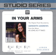 In Your Arms - Original Key Performance Track w/Background Vocals  [Music Download] -     By: Meredith Andrews