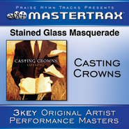Stained Glass Masquerade (Medium without background vocals)  [Music Download] -     By: Casting Crowns
