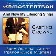 And Now My Lifesong Sings (Medium wtihout background vocals)  [Music Download] -     By: Casting Crowns
