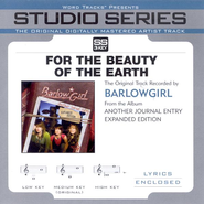 For The Beauty Of The Earth - Original key performance track w/o background vocals  [Music Download] -     By: BarlowGirl