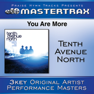 You Are More (Medium Without Background Vocals)  [Music Download] -     By: Tenth Avenue North