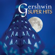 Super Hits - Gershwin  [Music Download] -     By: Michael Tilson Thomas, Leonard Bernstein, Philippe Entremont