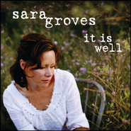 It Is Well  [Music Download] -     By: Sara Groves