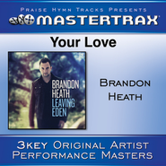 Your Love (Medium Without Background Vocals)  [Music Download] -     By: Brandon Heath