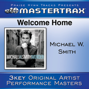 Welcome Home  [Music Download] -     By: Michael W. Smith