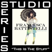 This Is The Stuff - Original Key with BGVs  [Music Download] -     By: Francesca Battistelli