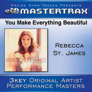 You Make Everything Beautiful (With Background Vocals)  [Music Download] -     By: Rebecca St. James