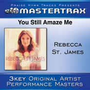 You Still Amaze Me  [Music Download] -     By: Rebecca St. James