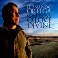 Come Down O Love Divine  [Music Download] -     By: Fernando Ortega