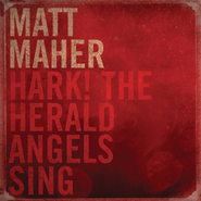 Hark The Herald Angels Sing  [Music Download] -     By: Matt Maher