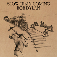 Slow Train Coming  [Music Download] -     By: Bob Dylan