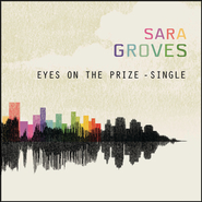 Eyes On The Prize  [Music Download] -     By: Sara Groves