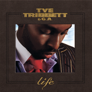 Life  [Music Download] -     By: Tye Tribbett, G.A.