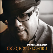 God, Love & Romance  [Music Download] -     By: Fred Hammond