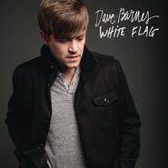 White Flag (Radio Edit)  [Music Download] -     By: Dave Barnes