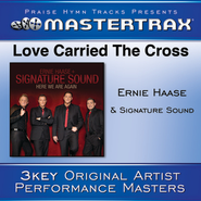 Love Carried The Cross (Low Without Background Vocals)  [Music Download] -     By: Ernie Haase