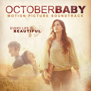 October Baby Motion Picture Soundtrack  [Music Download] -     By: Various Artists