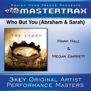 Who But You (Abraham & Sarah) [Performance Tracks]  [Music Download] -     By: Mark Hall, Megan Garrett