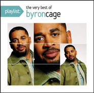 Playlist: The Very Best Of Byron Cage  [Music Download] -     By: Byron Cage