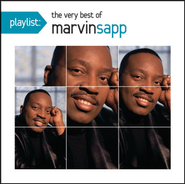 Playlist: The Very Best Of Marvin Sapp  [Music Download] -     By: Marvin Sapp