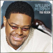 You Reign  [Music Download] -     By: William Murphy