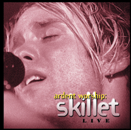 Ardent Worship: Skillet  [Music Download] -     By: Skillet