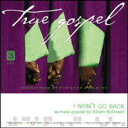 I Won't Go Back   [Music Download] -     By: William McDowell
