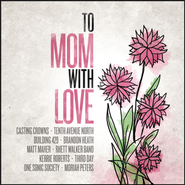 To Mom, With Love  [Music Download] -     By: Various Artists