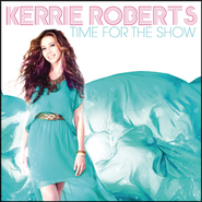 Time For The Show  [Music Download] -     By: Kerrie Roberts