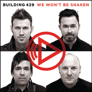 We Won't Be Shaken  [Music Download] -     By: Building 429