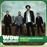 Always  [Music Download] -     By: Rhett Walker Band