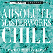 Absolute Masterworks - Chill  [Music Download] -     By: Various Artists