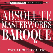 Absolute Masterworks - Baroque  [Music Download] -     By: Various Artists
