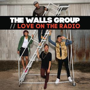 Love On The Radio - EP  [Music Download] -     By: The Walls Group