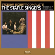 Freedom Highway Complete - Recorded Live at Chicago's New Nazareth Church  [Music Download] -     By: The Staple Singers