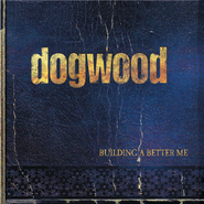 Building A Better Me  [Music Download] -     By: Dogwood