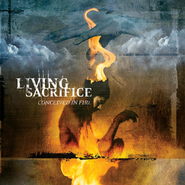 Martyr, The (Conceived In Fire Album Version)  [Music Download] -     By: Living Sacrifice