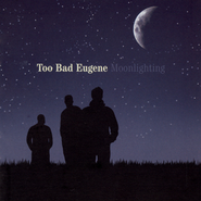 Moonlighting  [Music Download] -     By: Too Bad Eugene