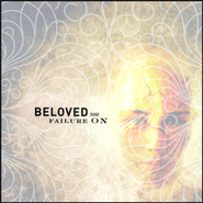 Failure On My Lips (Failure On Album Version)  [Music Download] -     By: Beloved (US)