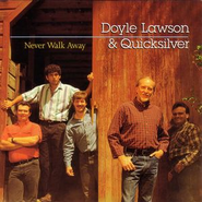 Never Walk Away  [Music Download] -     By: Doyle Lawson & Quicksilver
