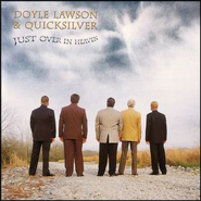 Just Over In Heaven  [Music Download] -     By: Doyle Lawson & Quicksilver
