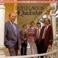 My Heart Is Yours  [Music Download] -     By: Doyle Lawson & Quicksilver