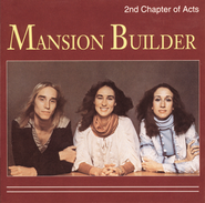 Mansion Builder (Mansion Builder Album Version)  [Music Download] -     By: 2nd Chapter of Acts