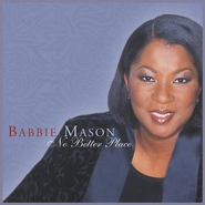 No Better Place  [Music Download] -     By: Babbie Mason