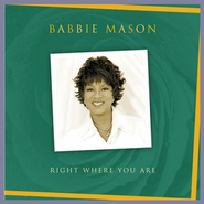 Right Where You Are  [Music Download] -     By: Babbie Mason