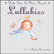 Hide'Em In Your Heart Lullabie  [Music Download] -     By: Betsy Hernandez