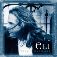 That's All The Lumber Aka The Lumber Song (Things I Prayed For Album Version)  [Music Download] -     By: Eli